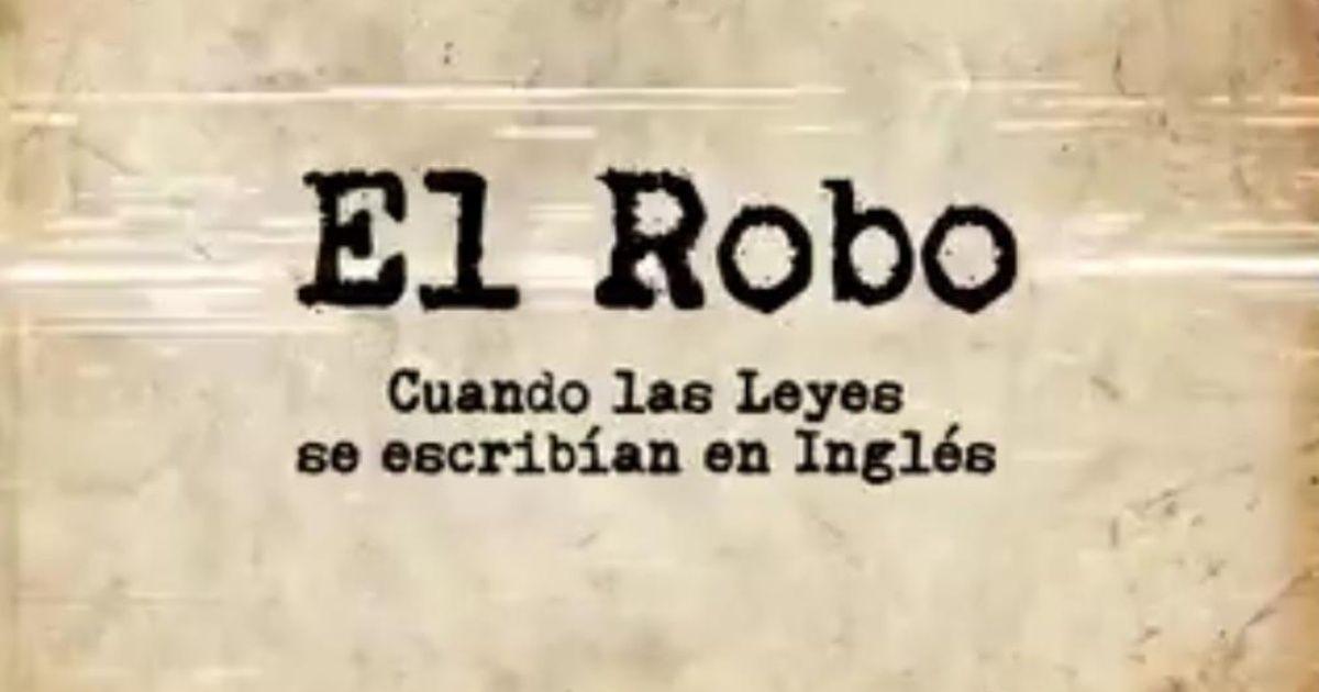 """""""El Robo"""": una visión cómoda de la historia"""